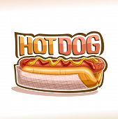 Vector Poster For Hot Dog, Pork Sausage In Fresh Cut Bun With Yellow Mustard And Tomato Ketchup, Ori poster