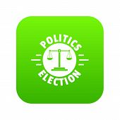 Politics Election Icon Green Vector Isolated On White Background poster