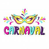 Carnaval. Carnival In Portuguese Or Spanish Language.hand Drawn Carnival Title With Colorful Letteri poster