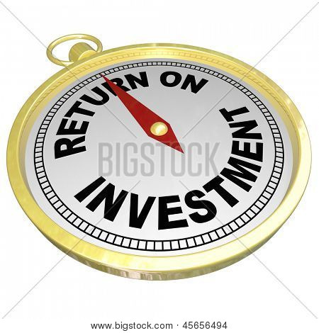 A gold compass with red needle pointing to words Return on Investment to illustrate ROI, investing in stocks, bonds, real estate or other money matters to grow wealth