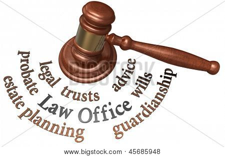 Gavel with legal concepts of estate planning probate wills attorney