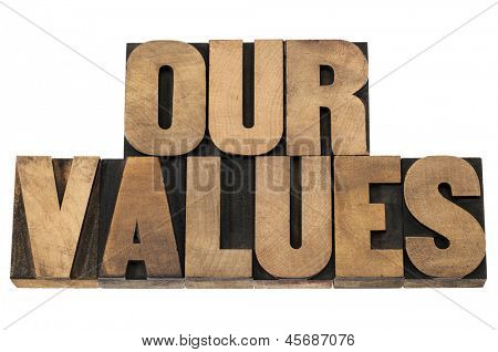 our values - isolated text in letterpress wood type printing blocks