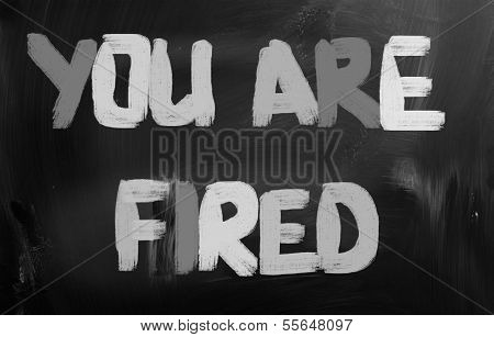 You Are Fired Concept