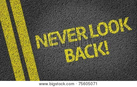 Never Look Back written on the road