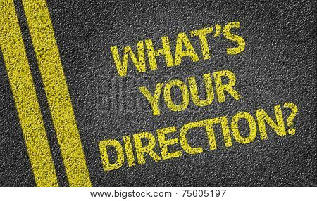 What's your direction? written on the road