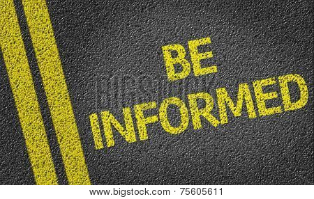 Be Informed written on the road