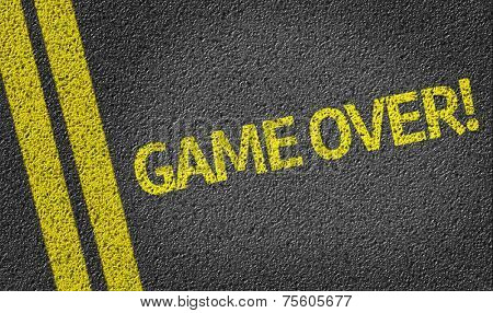 Game Over written on the road