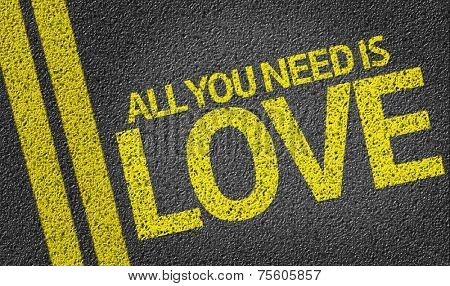 All you Need is Love written on the road