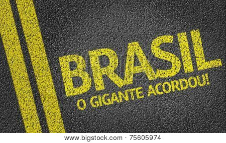 Brasil, o Gigante Acordou! written on the road (in portuguese)