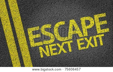 Escape, Next Exit written on the road