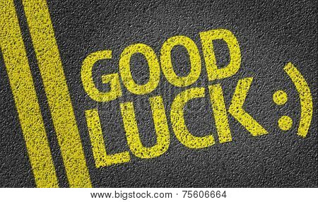 Good Luck written on the road