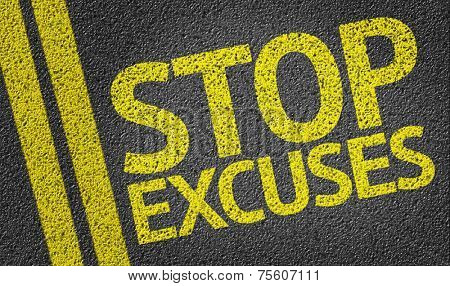 Stop Excuses written on the road