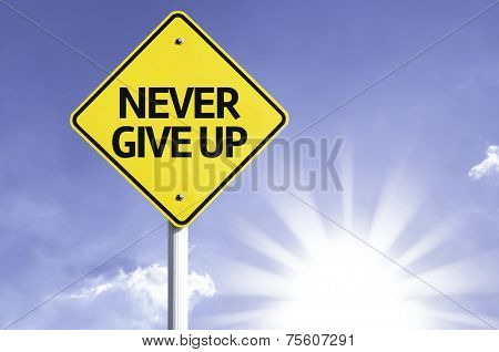 Never Give Up road sign with sun background