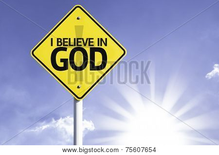 I believe in God road sign with sun background