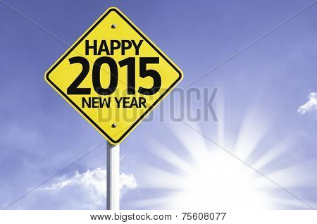Happy 2015 New Year road sign with sun background
