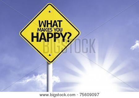 What Makes You Happy? road sign with sun background