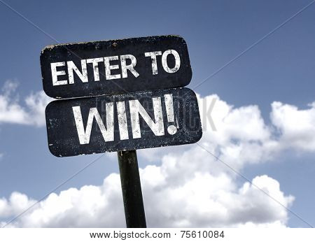 Enter To Win sign with clouds and sky background