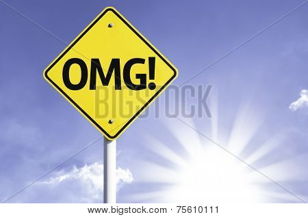 OMG! (Texting Abbreviation for Oh My Gosh) road sign with sun background