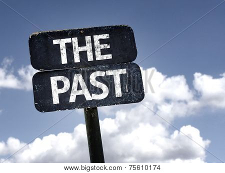 The Past sign with clouds and sky background