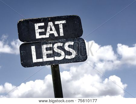 Eat Less sign with clouds and sky background