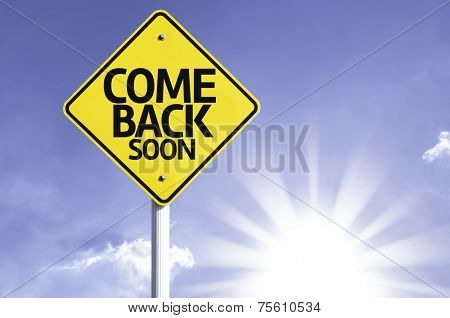 Come Back Soon road sign with sun background