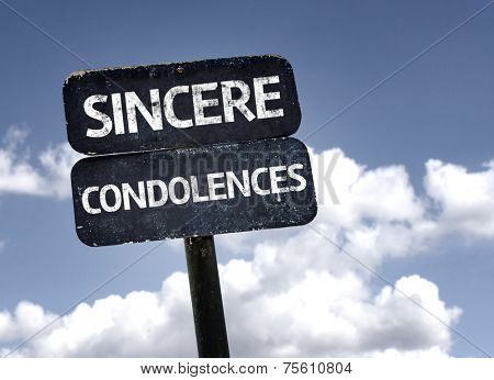 Sincere Condolences sign with clouds and sky background