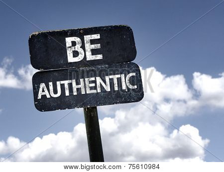 Be Authentic sign with clouds and sky background
