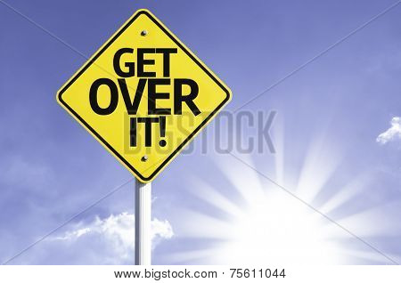 Get Over It! road sign with sun background