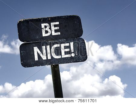 Be Nice sign with clouds and sky background