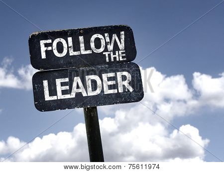 Follow the Leader sign with clouds and sky background