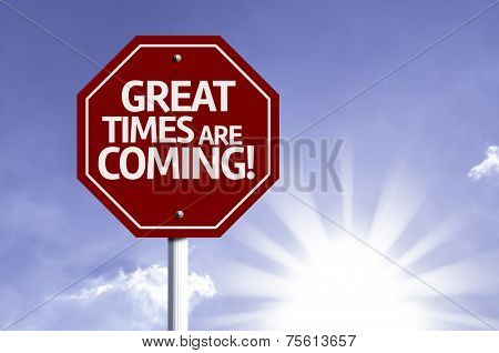Great Times are Coming red sign with sun background