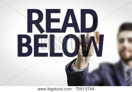 Business man pointing to transparent board with text: Read Below