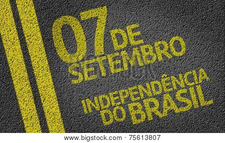 07 September, Brazil Independency (In Portuguese) written on the road