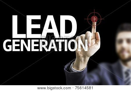 Business man pointing to black board with text: Lead Generation