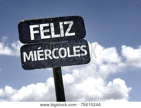 Happy Wednesday (In Spanish) sign with clouds and sky background