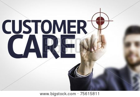 Business man pointing to transparent board with text: Customer Care