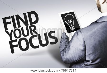Business man with the text Find your Focus in a concept image
