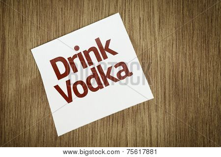 Drink Vodka on Paper Note with texture background