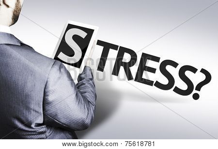 Business man with the text Stress? in a concept image