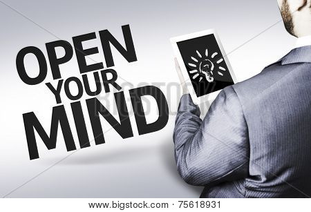 Business man with the text Open your Mind in a concept image