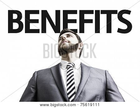 Business man with the text Benefits in a concept image