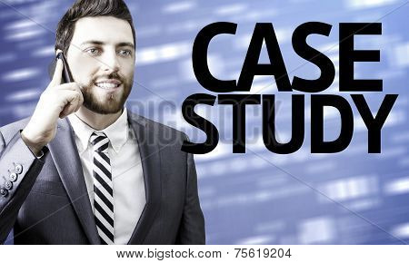 Business man with the text Case Study in a concept image