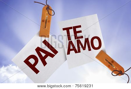 Father I Love You (In Portuguese) on Paper Note on sky background