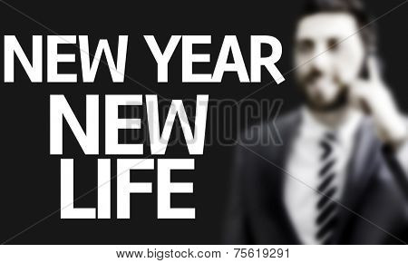 Business man with the text New Year New Life in a concept image