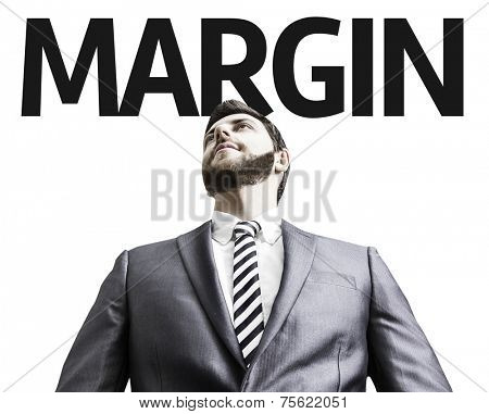 Business man with the text Margin in a concept image