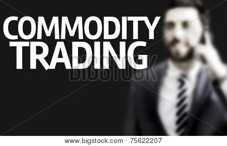 Business man with the text Commodity Trading in a concept image