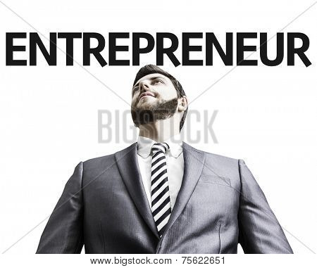 Business man with the text Entrepreneur in a concept image