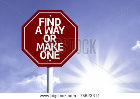 Find A Way Or Make One written on red road sign with a sky on background