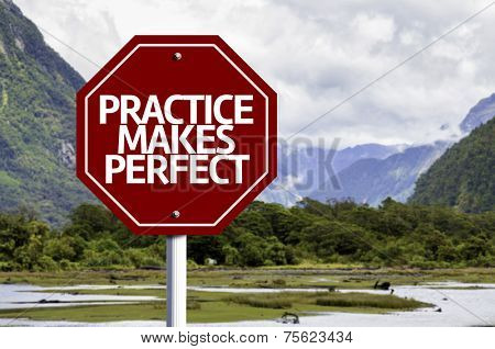 Practice Makes Perfect written on red road sign with landscape background