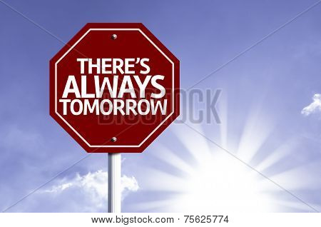 There's Always Tomorrow written on red road sign with a sky on background